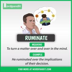 Meaning of Ruminate explained through a picture. Ruminate means 'To turn a matter over and over in the mind' Interesting English Words, Learn English Words, English Phrases, English Idioms, English Lessons, English English, French Lessons, Spanish Lessons, Teaching Spanish