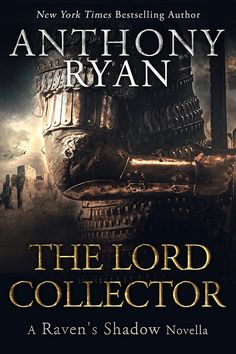THE LORD COLLECTOR - A RAVEN´S SHADOW NOVELLA by ANTHONY RYAN