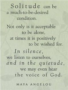 On Solitude - Maya Angelou Great Quotes, Quotes To Live By, Me Quotes, Inspirational Quotes, Motivational, Crush Quotes, The Words, Affirmations, Maya Angelou Quotes