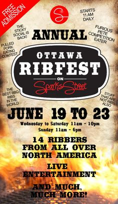 #ottribfest 2013   June 19-23 on Sparks Street   The Best BBQ Ribs in the World!