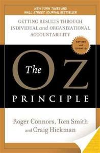 The definitive book on workplace accountability by the New York Times bestselling authors of How Did That Happen?   Since it was originally published in 1994, The Oz Principle has sold nearly 600,000 copies and become the worldwide bible on accountability. Through its practical and invaluable advice, thousands of companies have learned just how vital personal and organizational accountability is for a company to achieve and maintain its best results.  At the core of the authors' message i...