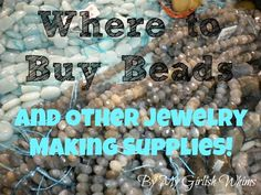 Jewelry Lessons: Where to Buy Beads | My Girlish Whims