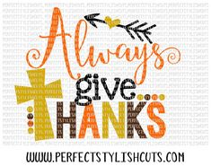 Always Give Thanks SVG DXF EPS png Files for by PerfectStylishCuts