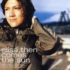 Elisa- And then....comes the sun