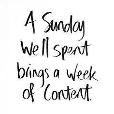 A Sunday Well Spent Brings A Week Of Content sunday sunday quotes happy sunday sunday images Best Inspirational Quotes, Great Quotes, Quotes To Live By, Motivational Quotes, Basic Quotes, Great Weekend Quotes, New Week Quotes, The Words, Cool Words
