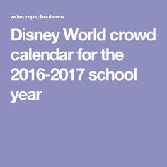 Disney World crowd calendar for the 2016-2017 school year