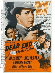 Dead End - William Wyler - 1937 - starring Sylvia Sidney, Joel McCrea and Humphrey Bogart. Might be a later poster since it emphasizes Bogart, who had a minor role. Old Movie Posters, Classic Movie Posters, Cinema Posters, Classic Movies, Humphrey Bogart, Baby Face Nelson, Martin Scorsese, Stanley Kubrick, Old Movies