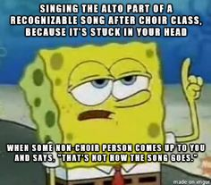 This usually happens to me with my sister...she doesn't think I'm singing the song wrong. She just wants me to sing the melody, not the alto. :)
