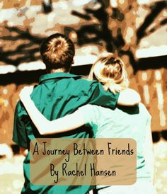 A Journey Between Friends - a short story by Rachel Hansen