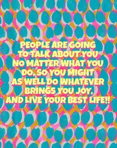 Be happy, no matter what others think about you. Cute Quotes, Words Quotes, Bible Quotes, Motivational Quotes, Inspirational Quotes, Sayings, Pretty Words, Beautiful Words, Cool Words