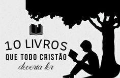 10 Livros que todo cristão deveria ler