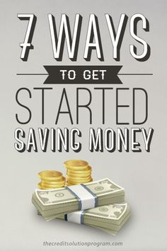 Saving money isn't easy for everyone. Here are 7 ways to get you started. You've probably heard of Number 1, but have you tried it yet?