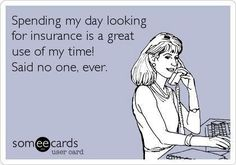 Funny and true! Save yourself time - leave the insurance shopping to us. Call us today at 603-882-2766 or click here to get a free quote: http://www.eatonberube.com/forms/get-a-free-insurance-quote/