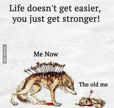 Positive Quotes : Life doesn't get easier you just get stronger. - Hall Of Quotes Wolf Quotes, True Quotes, Motivational Quotes, Inspirational Quotes, Quotable Quotes, Reality Quotes, Success Quotes, Freedom Quotes, Happiness Quotes