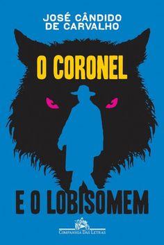 (!965) O Coronel e O Lobisomem - José Cândido de Carvalho