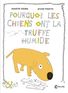 Pourquoi les chiens ont la truffe humide ? - Editions Cambourakis