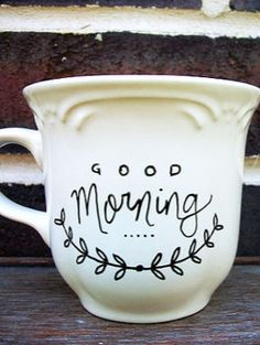 Good Morning decorated Mug | $1 store mug + porcelain paint pen = custom cup | Porcelain pen | Sharpie | idea | decorate a plain coffee cup