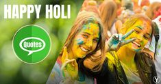 Happy Holi Wishes, Quotes, Messages to Make Your Life Colorful Happy Holi Quotes, Happy Holi Wishes, Happy New Year Quotes, Happy New Year Wishes, Quotes About New Year, Holi Wishes Messages, Wishes For Friends, Wish Quotes, Happy Diwali