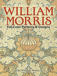 William Morris Full-Color Patterns and Designs (Dover Pictorial Archive) by William Morris http://www.amazon.com/dp/0486256456/ref=cm_sw_r_pi_dp_IpnDub1JFFRK8