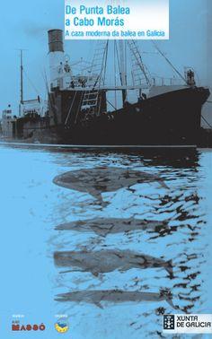 De Punta Balea a Cabo Morás: a caza moderna da balea en Galicia / Álex Aguilar Vila, Covadonga López de Prado Nistal Publicación[Bueu] : Museo Massó, 2015