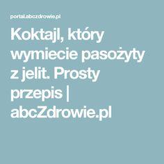 Koktajl, który wymiecie pasożyty z jelit. Prosty przepis | abcZdrowie.pl