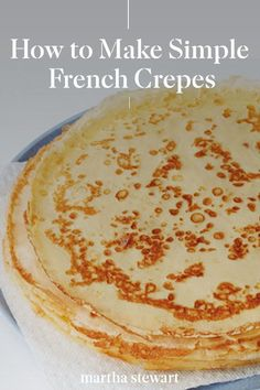 Delicious Breakfast Recipes, Brunch Recipes, Dessert Recipes, Yummy Food, Breakfast Crepes, Breakfast Dishes, Breakfast Casserole, Crepe Recipe Martha Stewart, French Crepes