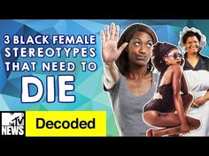 3 Black Female Stereotypes that Need to Die   Decoded   MTV News - YouTube