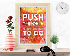 Push yourself, PRINTABLE Art, Inspirational quote, Motivational print, digital print, poster printable, colorful wall art, pdf jpeg by InArtPrints on Etsy