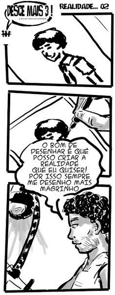 RABISCOS ENQUADRADOS: DESCE MAIS 3! Nº 304: EU QUE DESENHO, FAÇO DO JEIT...
