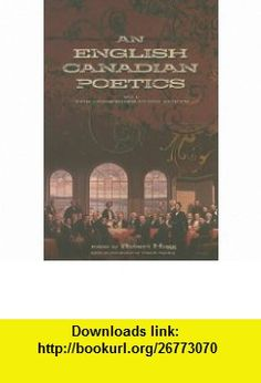 An English Canadian Poetics Vol. 1 The Confederation Poets (9780889226135) Robert Hogg , ISBN-10: 088922613X  , ISBN-13: 978-0889226135 ,  , tutorials , pdf , ebook , torrent , downloads , rapidshare , filesonic , hotfile , megaupload , fileserve