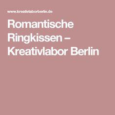 Romantische Ringkissen – Kreativlabor Berlin