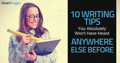 10 Writing Tips You Absolutely Won't Have Heard Anywhere Else Before