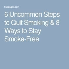 6 Uncommon Steps to Quit Smoking & 8 Ways to Stay Smoke-Free Quit Smoking Motivation, Help Quit Smoking, Giving Up Smoking, Smoking Addiction, Stop Smoke, Smell Good, Weight Gain, Remedies, Inspirational Quotes