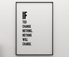 "Grafika ""If You Change Nothing, Nothing Will Change"", 100 x 70 cm"