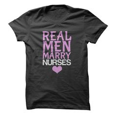 Real Men Marry Nurses, Just get yours HERE ==> https://www.sunfrog.com/Jobs/Real-Men-Marry-Nurses.html?id=41088 #christmasgifts  #xmasgifts