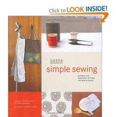 Lotta Jansdotter's Simple Sewing: Patterns and How-To for 24 Fresh and Easy Projects by Lotta Jansdotter