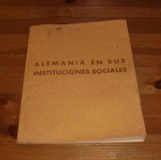 ALEMANIA EN SUS INSTITUCIONES SOCIALES -ADOLF HITLER- TOTALMENTE ILUSTRADO ED. ORBIS BARCELONA 1940 - Foto 2