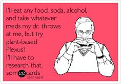 Be a good consumer, but don't let research be your stumbling block to getting healthy. www.plexusbynancy.com #plexus