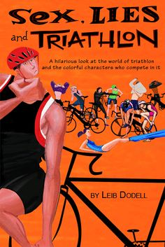sex, lies and triathlons... Just ordered this from amazon.. Can't wait to read it!!!
