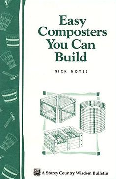 Easy Composters You Can Build by Nick Noyes http://www.amazon.com/dp/088266350X/ref=cm_sw_r_pi_dp_cW-Svb12AWA1Q