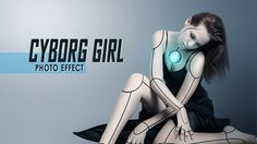 How To Make Cyborg Effect In Photoshop