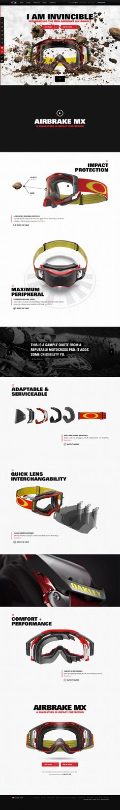 "Oakley have launched a mad one pager for their new Airbrake MX. The page load is quite heavy but boy its rewarding. A good example of masterful Parallax Scrolling along with 3D to give depth. Responsive too! Dev notes: ""This project leveraged 3D renders and motion graphics to animate a series of image sequences as the user scrolls. Huge shout out to Sean Reilly for his 3D skills, and all the guys who put the Skrollr framework together. It was a huge help."""