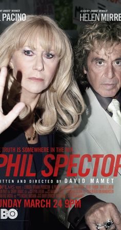 """Phil Spector (2013) (d. David Mamet; c. Al Pacino, Helen Mirren, Jeffrey Tambor, Chiwetel Ejiofor) (""""A drama centered on the relationship between Phil Spector and defense attorney Linda Kenney Baden while the music business legend was on trial for the murder of Lana Clarkson."""")"""