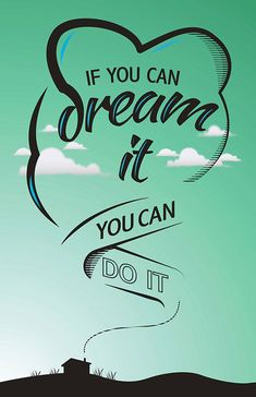 If You Can Dream It, You Can Do It