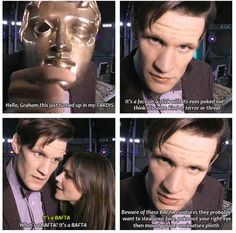 Doctor Who at the BAFTAS. Tumblr Source: spinning cornucopia<<<oh Matt, he was born to play 11.....this makes me happy
