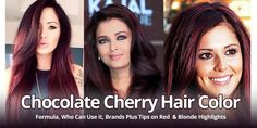 Secrets of Chocolate Cherry Hair Color, Formula, with Highlights Ideas & Best Brands
