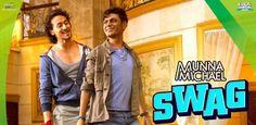 Swag Song – MUNNA MICHAEL (Tiger Shroff, Nawazuddin Siddiqui)