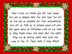 Dear Lord, we thank you for Your peace. We are so blessed that You sent Your Son for us. We are so grateful for Your unconditional love for us. Help us to spread good will and the good news of Christmas with all we meet so they might know the hope that You offer. May we be shining lights that point the way to You. In Jesus name I pray. Amen! <3