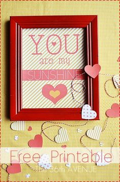 You are my sunshine Free Printable by the36thavenue.com Adorable for Valentines! #valentines #printables #quotes