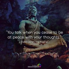 Ain't that true - you talk when you cease to be at peace with your thoughts. Metaphysical Quotes, Spiritual Quotes, Consciousness Quotes, Mahadev Quotes, Religion Quotes, Drake, Best Inspirational Quotes, Mind Body Soul, Mindfulness Meditation